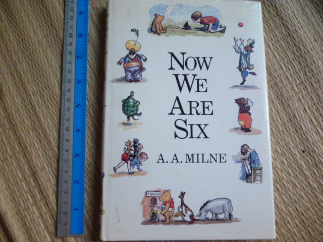 Now We Are Six (By A.A. Milne)