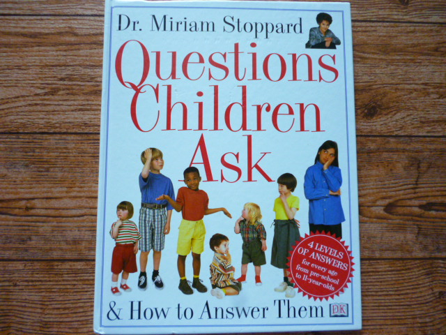 Questions Children Ask & How to Answer Them